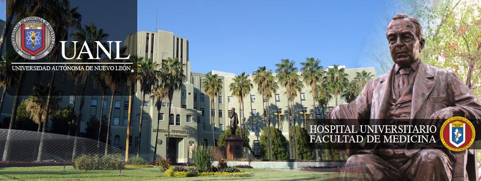 Hospital Universitario - Facultad de Medicina - UANL